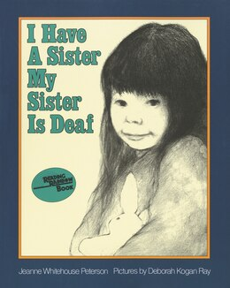 Book I Have A Sister--my Sister Is Deaf by Jeanne Whitehouse Peterson