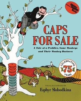 Book Caps For Sale: A Tale of a Peddler, Some Monkeys and Their Monkey Business by Esphyr Slobodkina