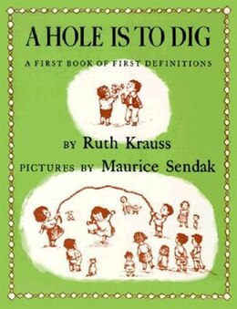 Book Hole Is To Dig by Ruth Krauss