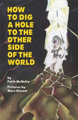 Book How To Dig A Hole To The Other Side Of The World by Faith Mcnulty