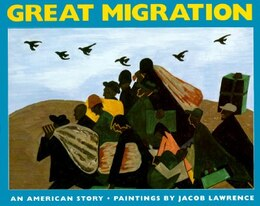 Book The Great Migration: An American Story by Jacob Lawrence
