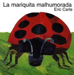 Book La Mariquita Malhumorada: La mariquita malhumorada by Eric Carle