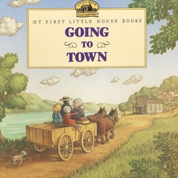 Book Going To Town by Laura Ingalls Wilder