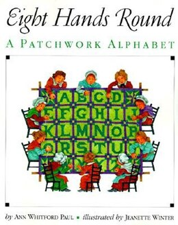 Book Eight Hands Round: A Patchwork Alphabet by Ann Whitford Paul