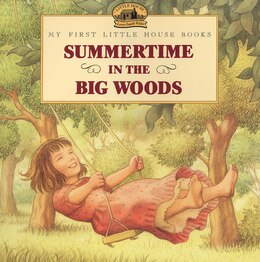 Book Summertime In The Big Woods by Laura Ingalls Wilder
