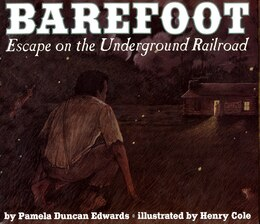 Book Barefoot: Escape On The Underground Railroad by Pamela Duncan Edwards