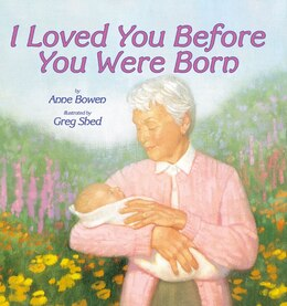 Book I Loved You Before You Were Born by Anne Bowen