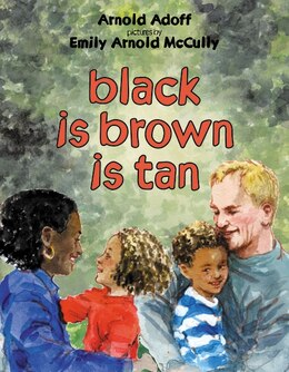 Book Black Is Brown Is Tan by Arnold Adoff