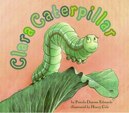 Book Clara Caterpillar by Pamela Duncan Edwards