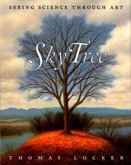 Book Sky Tree: Seeing Science Through Art by Thomas Locker