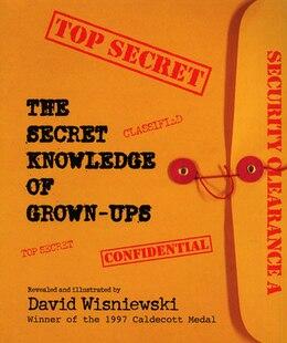 Book The Secret Knowledge Of Grown-ups by David Wisniewski