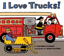 Book I Love Trucks! by Philemon Sturges