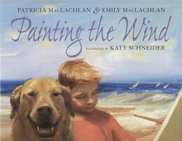 Book Painting The Wind by Patricia & Emily Maclachlan