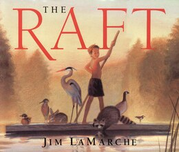 Book The Raft by Jim LaMarche