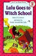 Lulu Goes To Witch School by Jane O'Connor