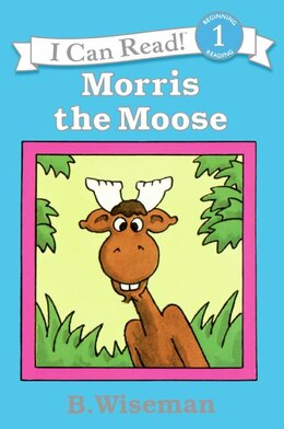 Book Morris The Moose by B. Wiseman