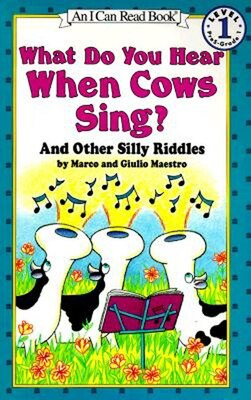 Book What Do You Hear When Cows Sing?: And Other Silly Riddles by Marco Maestro