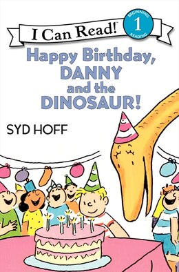 Book Happy Birthday, Danny And The Dinosaur! by Syd Hoff