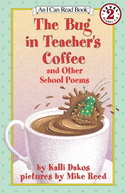 Book The Bug In Teacher's Coffee: And Other School Poems by Kalli Dakos