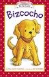 Bizcocho: Bizcocho by Alyssa Satin Capucilli