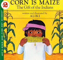 Book Corn Is Maize: The Gift Of The Indians by Aliki