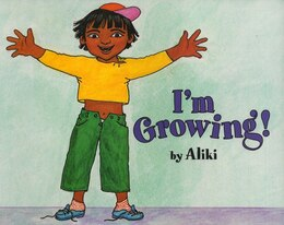 Book I'm Growing! by Aliki