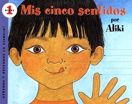Book Mís Cinco Sentidos: Mis Cinco Sentidos by Aliki