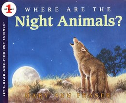 Book Where Are The Night Animals? by Mary Ann Fraser