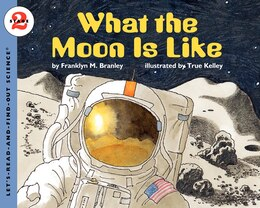 Book What The Moon Is Like by FRANKLYN M. BRANLEY