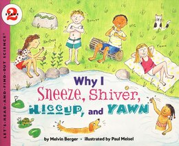 Book Why I Sneeze, Shiver, Hiccup, & Yawn by Melvin Berger