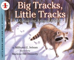 Book Big Tracks, Little Tracks: Following Animal Prints by Millicent E. Selsam