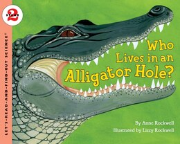 Book Who Lives In An Alligator Hole? by Anne Rockwell