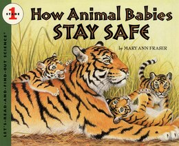 Book How Animal Babies Stay Safe by Mary Ann Fraser