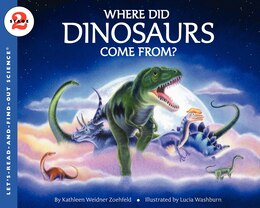 Book Where Did Dinosaurs Come From? by Kathleen Weidner Zoehfeld