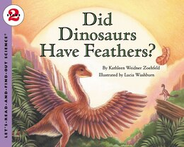 Book Did Dinosaurs Have Feathers? by Kathleen Weidner Zoehfeld