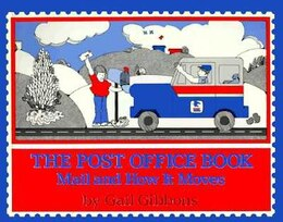 Book The Post Office Book: Mail And How It Moves by Gail Gibbons