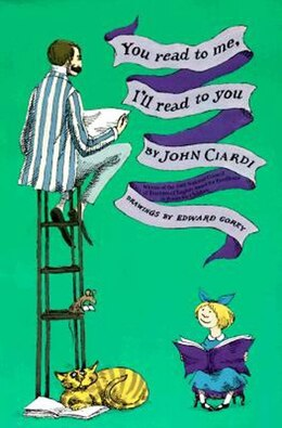 Book You Read To Me, I'll Read To You by John Ciardi
