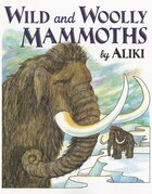 Wild And Woolly Mammoths: Revised Edition