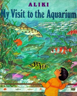 Book My Visit To The Aquarium by Aliki
