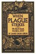 When Plague Strikes: The Black Death, Smallpox, Aids by James Cross Giblin