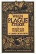 When Plague Strikes: The Black Death, Smallpox, Aids