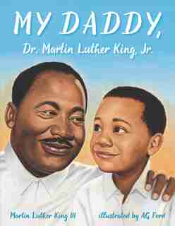 My Daddy, Dr. Martin Luther King, Jr. by Martin Luther King