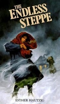 Book The Endless Steppe: Growing Up in Siberia by Esther Hautzig