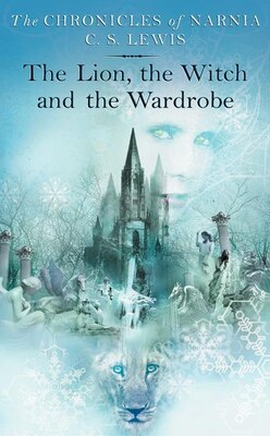 Book The Lion, the Witch and the Wardrobe: The Chronicles of Narnia, Book 2 by C. S. Lewis
