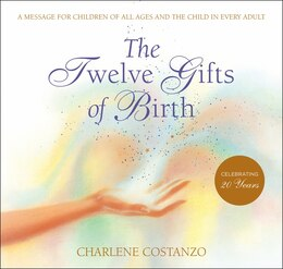 Book The Twelve Gifts of Birth by Charlene Costanzo
