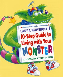 Book Laura Numeroff's 10-step Guide To Living With Your Monster by Laura Numeroff