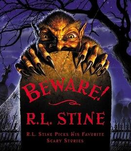 Beware!: R.L. Stine Picks His Favorite Scary Stories