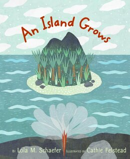 Book Island Grows, An by Lola M. Schaefer