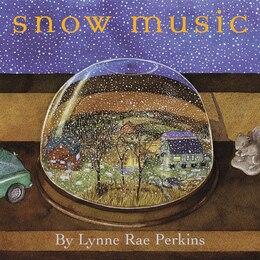 Book Snow Music by Lynne Rae Perkins