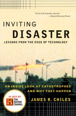 Book Inviting Disaster: Lessons From the Edge of Technology by James R. Chiles
